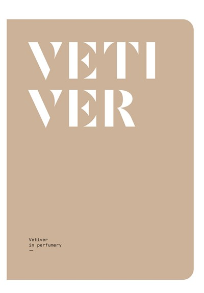 Vetiver in Perfumery  Magazine  by NEZ