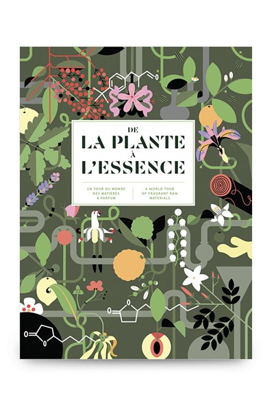 From Plant To Essence: A World Tour Of Fragrant Raw Materials Book  by NEZ