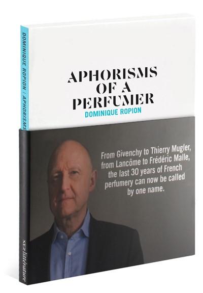 Aphorisms Of A Perfumer: Dominique Ropion Booklet  by NEZ